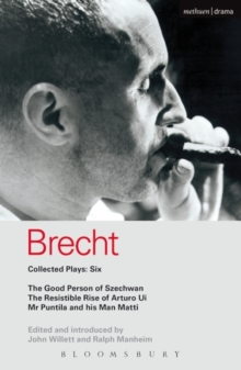 Brecht Collected Plays : Good Person of Szechwan, The Resistible Rise of Arturo Ui, Mr Puntila and His Man Matti v.6, Paperback