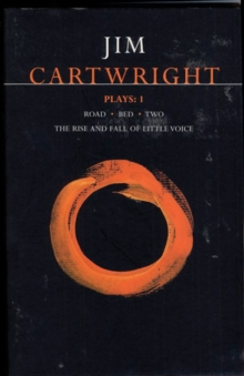 "Cartwright Plays : ""Road"", ""Bed"", ""Two"", ""Rise and Fall of Little Voice"" v.1, Paperback"