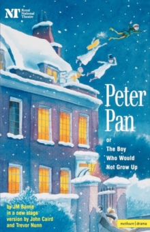 """Peter Pan"" : Or the Boy Who Would Not Grow Up - a Fantasy in Five Acts, Paperback"