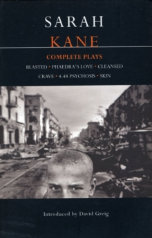 "Kane: Complete Plays : ""Blasted"", ""Phaedra's Love"", ""Cleansed"", ""Crave"", ""4.48 Psychosis"", ""Skin"", Paperback Book"