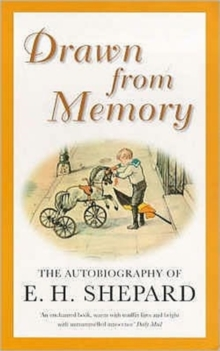 Drawn from Memory : The Autobiography of E.H.Shepard, Paperback