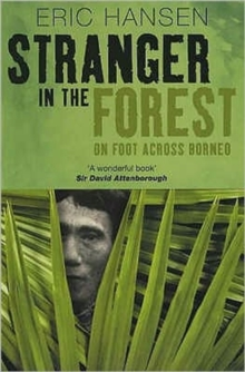 Stranger in the Forest : On Foot Across Borneo, Paperback