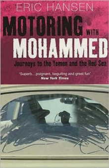 Motoring with Mohammed : Journeys to Yemen and the Red Sea, Paperback