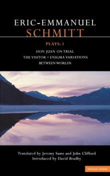 "Schmitt Plays : ""Don Juan on Triail""; "" The Visitor""; ""Enigma Variations""; ""Between Worlds"" v. 1, Paperback"