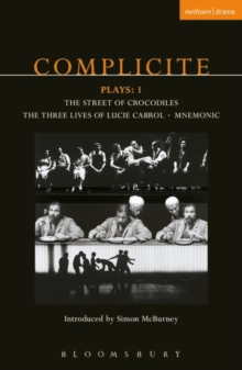 "Complicite Plays : ""Street of Crocodiles""; ""Mnemonic""; ""The Three Lives of Lucie Cabrol"" v. 1, Paperback"