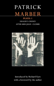 "Marber Plays : ""After Miss Julie""; ""Closer""; ""Dealer's Choice"" v. 1, Paperback"