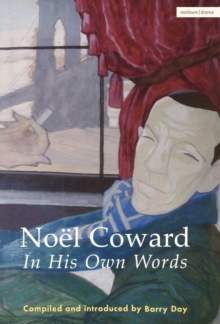 Noel Coward in His Own Words : A Life in Quotes, Hardback Book