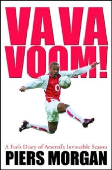 Va Va Voom! : A Year with Arsenal 2003-04, Hardback