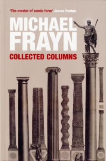 Michael Frayn Collected Columns, Paperback