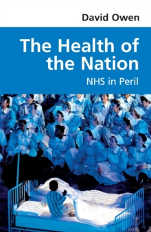 The Health of the Nation : NHS in Peril, Paperback