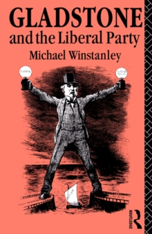 Gladstone and the Liberal Party, Paperback