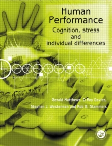 Human Performance : Cognition, Stress and Individual Differences, Paperback