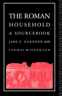 The Roman Household : A Sourcebook, Paperback