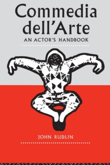 Commedia Dell'arte: An Actor's Handbook, Paperback