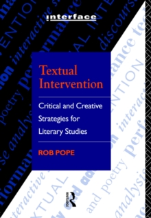 Textual Intervention : Critical and Creative Strategies for Literary Studies, Paperback