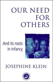 Our Needs for Others and its Roots in Infancy, Paperback