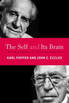 The Self and its Brain : An Argument for Interactionism, Paperback Book