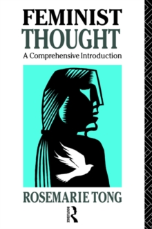 Feminist Thought : A Comprehensive Introduction, Paperback Book
