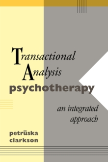 Transactional Analysis Psychotherapy : An Integrated Approach, Paperback