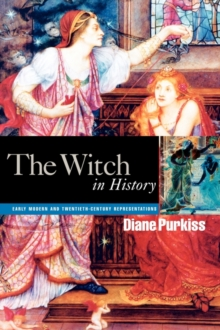 The Witch in History : Early Modern and Twentieth-century Representations, Paperback