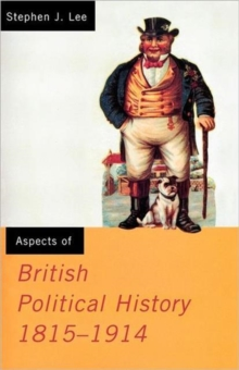 Aspects of British Political History : 1815-1914, Paperback