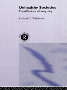 Unhealthy Societies : The Afflictions of Inequality, Paperback