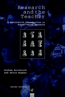 Research and the Teacher : Qualitative Introduction to School-based Research, Paperback