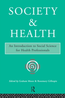 Society and Health : Introduction to Social Science for Health Professionals, Paperback Book