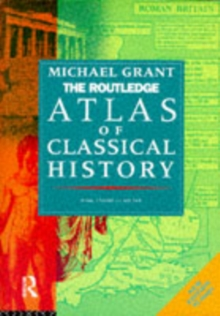 The Routledge Atlas of Classical History : From 1700 BC to AD 565, Paperback