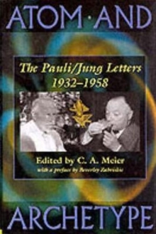 Atom and Archetype : The Pauli/Jung Letters, 1932-1958, Hardback