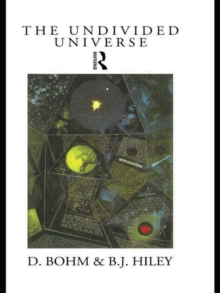 The Undivided Universe : Ontological Interpretation of Quantum Theory, Paperback Book