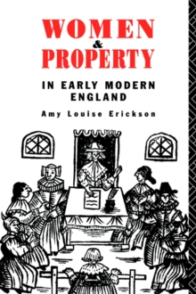 Women and Property : In Early Modern England, Paperback