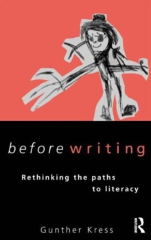 Before Writing : Rethinking Paths to Literacy, Paperback