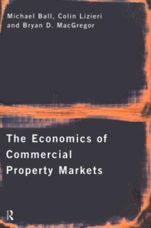 The Economics of Commercial Property Markets, Paperback Book