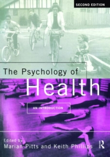 The Psychology of Health : An Introduction, Paperback