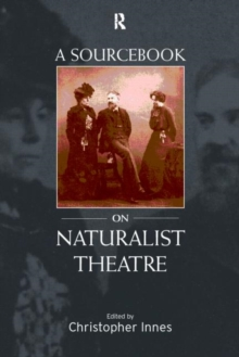 A Sourcebook on Naturalist Theatre, Paperback Book