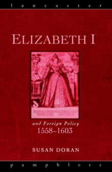Elizabeth I and Foreign Relations, 1558-1603, Paperback