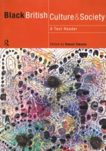 Black British Culture and Society : A Text-reader, Paperback