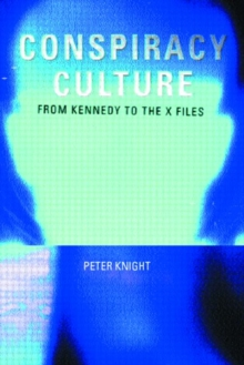 "Conspiracy Culture : From Kennedy to the ""X Files"", Paperback"