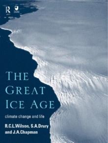 The Great Ice Age : Climate Change and Life, Paperback