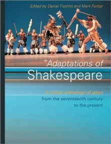 Adaptations of Shakespeare : An Anthology of Plays from the 17th Century to the Present, Paperback