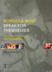 Schools Must Speak for Themselves : The Case for School Self-Evaluation, Paperback Book