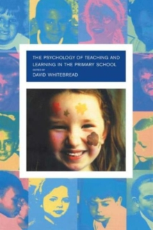 The Psychology of Teaching and Learning in the Primary School, Paperback