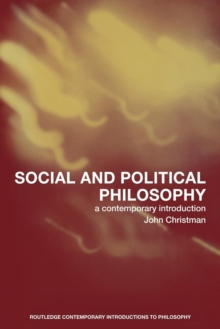 Social and Political Philosophy : A Contemporary Introduction, Paperback