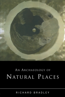 An Archaeology of Natural Places, Paperback