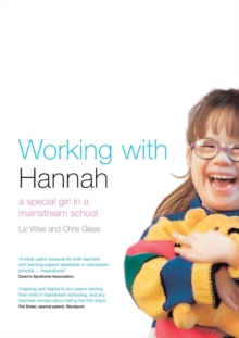 Working with Hannah : A Special Girl in a Mainstream School, Paperback