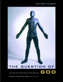 The Question of God : An Introduction and Sourcebook, Paperback