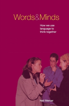 Words and Minds : How We Use Language to Think Together, Paperback Book