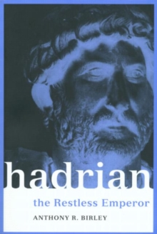 Hadrian : The Restless Emperor, Paperback