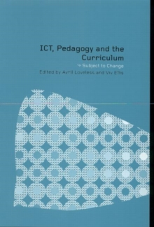 ICT, Pedagogy and the Curriculum : Subject to Change, Paperback
